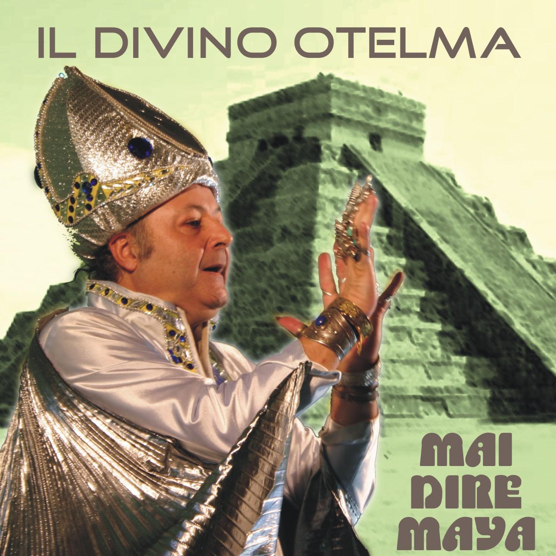 IL DIVINO OTELMA - Mai dire Maya
